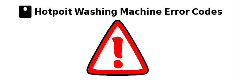 Hotpoint Washing Machine Error Codes | Mix Repairs London